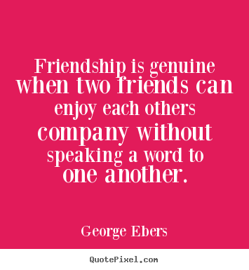 Design Your Own Image Quotes About Friendship Friendship Is