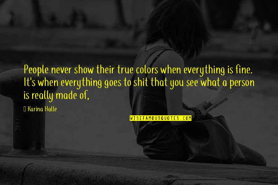 True Colors Of People Quotes Top 17 Famous Quotes About True Colors