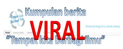 sebenarnya arti kata viral tempat kita berbagi ilmu