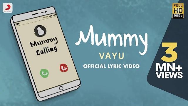 Mummy Lyrics - Vayu