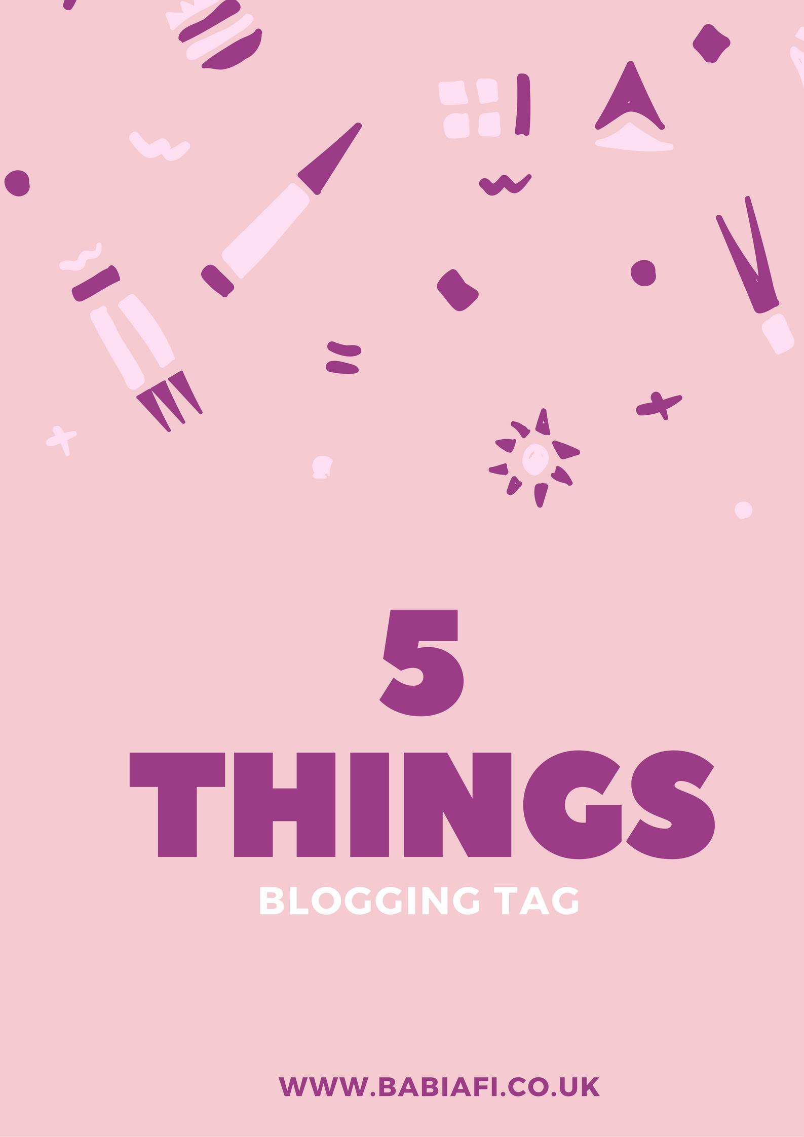 5 Things Blogging Tag