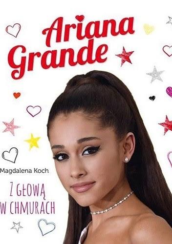 Okładka książki Ariana Grande.Z głową w chmurach