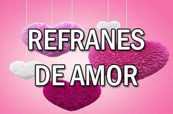 Dichos Y Refranes De Amor Cortos Con Su Significado Refranes Top