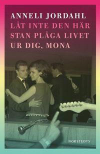 Låt inte den här stan plåga livet ur dig, Mona (inbunden)