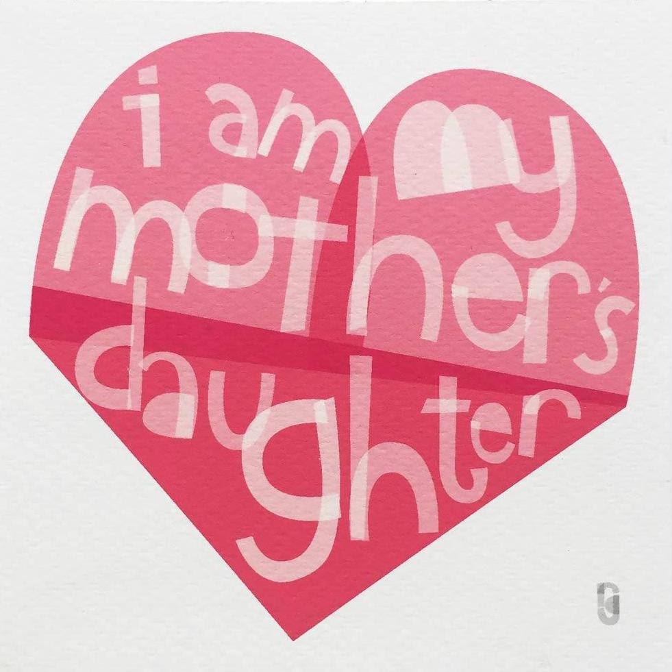 I Am My Mothers Daughter Art Print Rebecca Gallagher Art