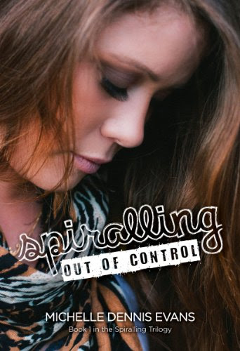 Spiralling Out of Control (The Spiralling Trilogy) by Michelle Dennis Evans