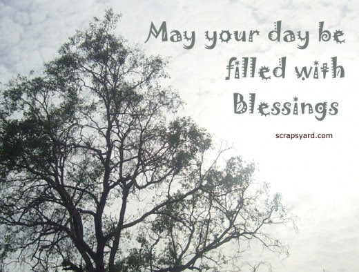 May Your Day Be Filled With Blessings Blessing Quote