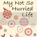 My Not So Hurried Life