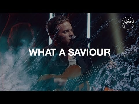 What A Saviour Lyrics - Hillsong Worship