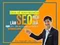 [Webinar]: Chia sẻ kinh nghiệm làm SEO hiệu quả - Đào tạo SEO Online 2016