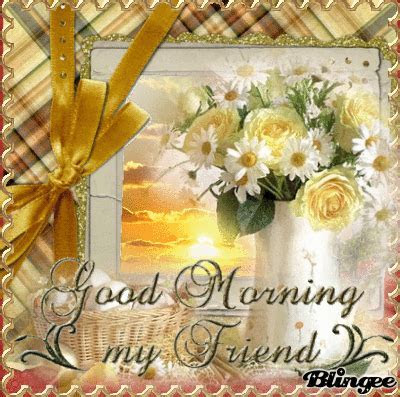 Good Morning My Friend Pictures, Photos, and Images for