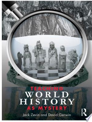 Read Online Teaching World History as Mystery PDF