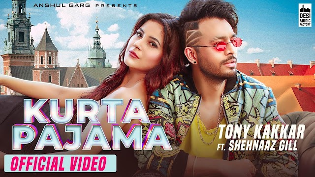 Kurta Pajama lyrics in English - Tony Kakkar ft.Shehnaaz Gill