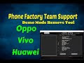 Phone Factory Team Support Oppo Vivo Huawei Demo Mode Remove Tool