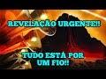 REVELAÇÃO URGENTE!! PREPARA TE AGORA!!