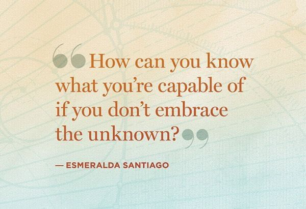 Quotes About Embracing The Unknown 17 Quotes