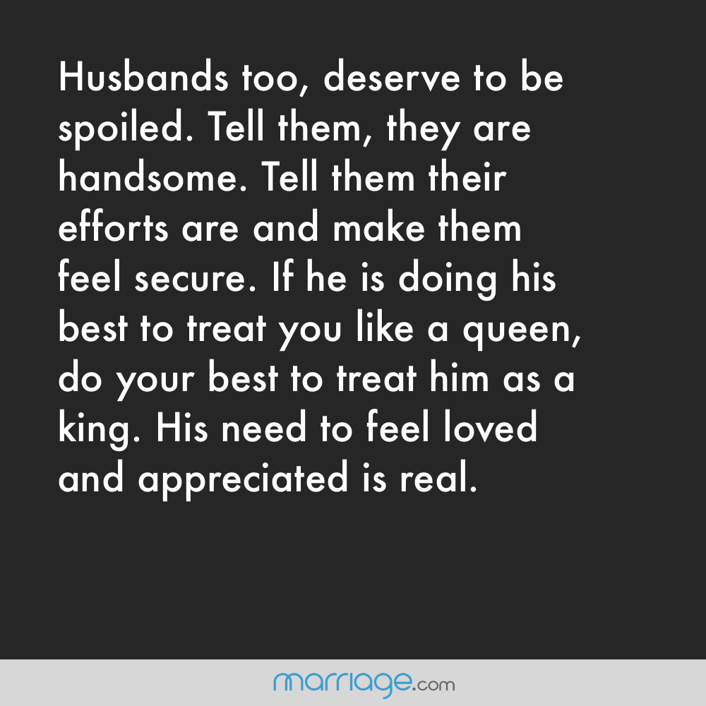 Husbands Too Deserve To Be Spoiled Tell Marriage Quotes