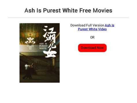 ash  purest white  movies