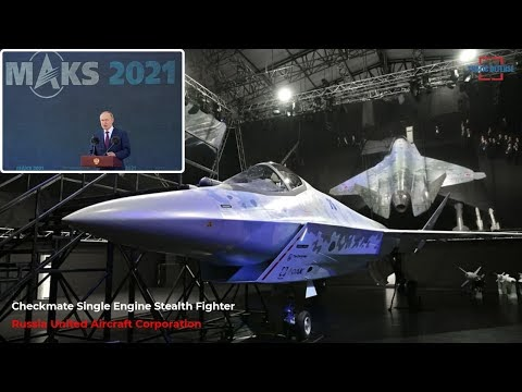 President Putin Unveils Checkmate Single Engine Stealth Fighter Jet UAC At MAKS-2021