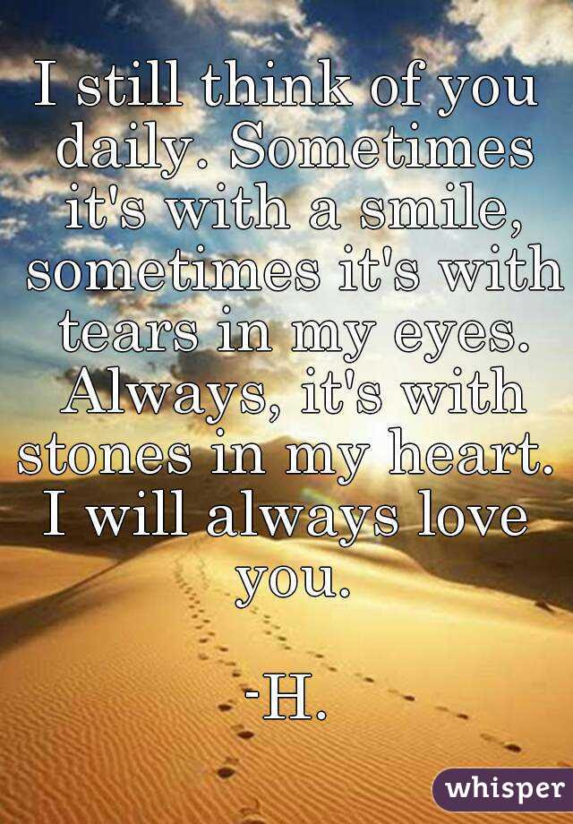 I Still Think Of You Daily Sometimes Its With A Smile Sometimes