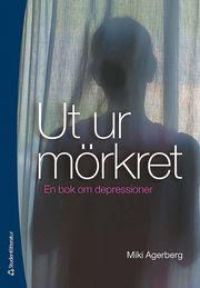 Bokomslag Ut ur mörkret : en bok om depressioner (häftad)