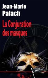 LA CONJURATION DES MASQUES, Jean-Marie PALACH