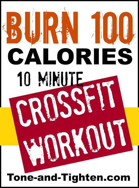 Burn 100 Calories Workout Series: 10 Minute Crossfit At ...