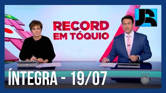 Assista à íntegra do Jornal da Record | 19/07/2021