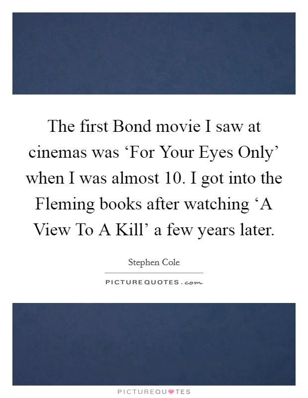 The First Bond Movie I Saw At Cinemas Was For Your Eyes