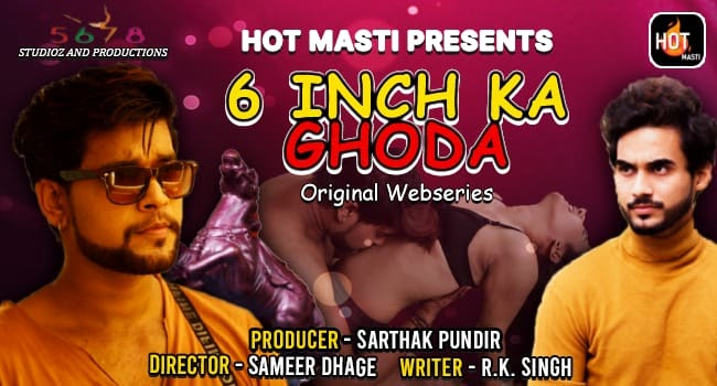 6 Inch Ka Ghoda (2020) - Hotmasti Exclusive Series Season 1 ( EP 1 & 2 Added)