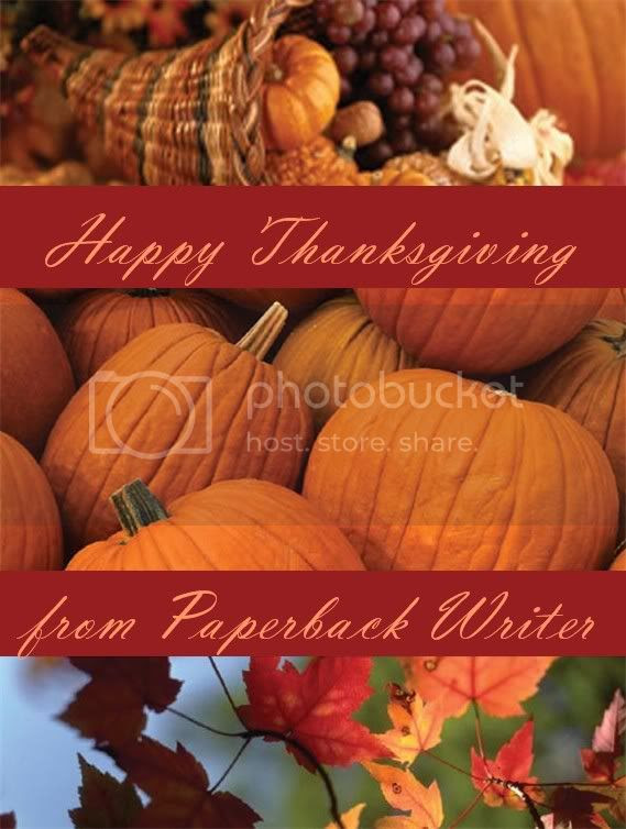 Happy Thanksgiving from Paperback Writer