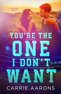 You're the One I Don't Want (The Tenth Girl #2) - Carrie Aarons