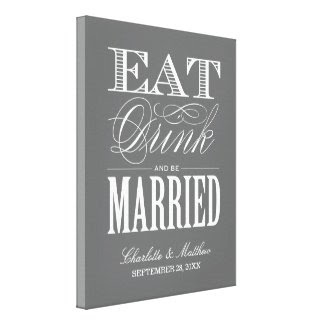 EAT DRINK AND BE MARRIED | WEDDING CANVAS wrappedcanvas