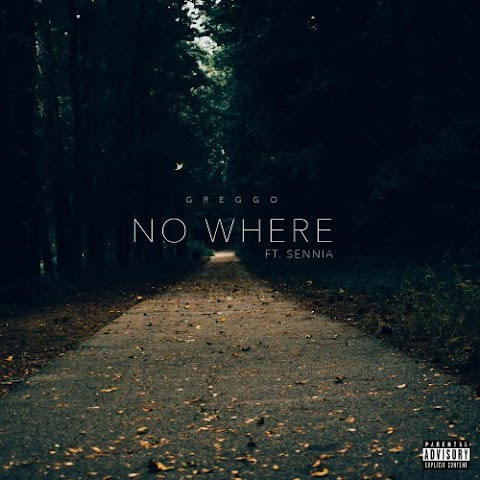 MUSIC REVIEW: Greggo (Feat. Sennia) - NoWhere