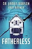 Fatherless, Dr James Dobson, Kurt Bruner, Childless, Godless, euthanasia, new book, book review