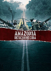 Amazônia Desconhecida | filmes-netflix.blogspot.com
