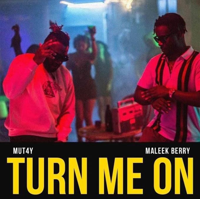 [Music] Mut4y Ft. Maleek Berry – Turn Me On