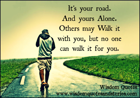 No One Can Walk It For You Wisdom Quotes Stories