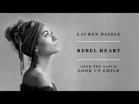 Rebel Heart Lyrics - Lauren Daigle