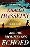 And the Mountains Echoed: A Novel [Kindle Edition]