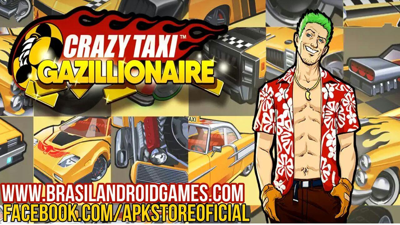 Crazy Taxi Gazillionaire APK MOD DINHEIRO INFINITO