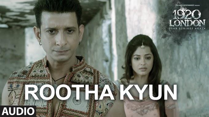 Rootha Kyu Lyrics - Mohit Chauhan   1920 London