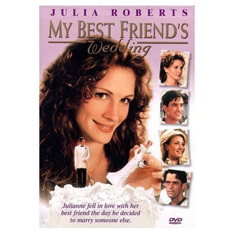 My Best Friend's Wedding (my favorite Julia Roberts movie