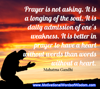 Prayer Is Opening Up Your Heart Gandhi Inspiration Just For You