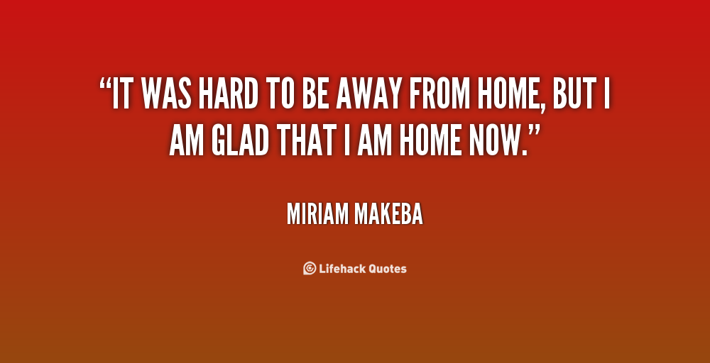 Quotes About Away From Home 152 Quotes