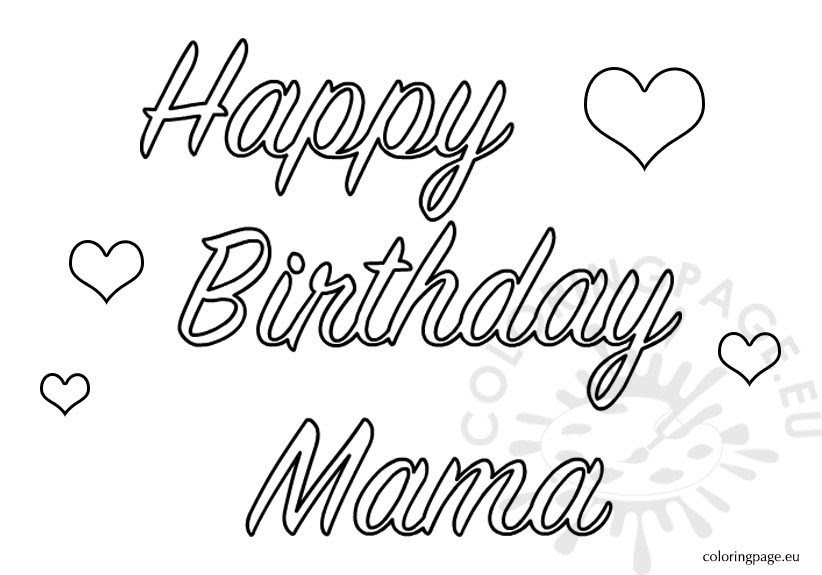 Happy Birthday Mama - Coloring Page