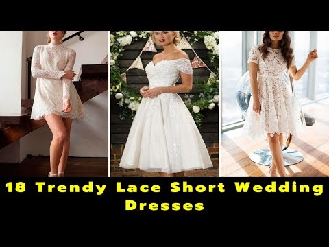 18 Trendy Lace Short Wedding Dresses | Wedding Gown Design | Bridal Dresses Collection | Marriage