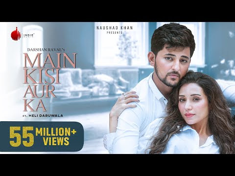 Main Kisi Aur Ka - Official Music Video   Darshan Raval   Heli Daruwala   Indie Music Label