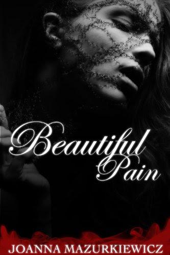 Beautiful Pain by Joanna Mazurkiewicz