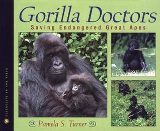 Gorilla Doctors: Saving Endangered Great Apes (Scientists in the Field Series)